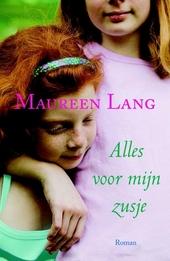 Alles voor mijn zusje : roman