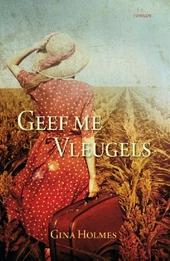 Geef me vleugels : roman