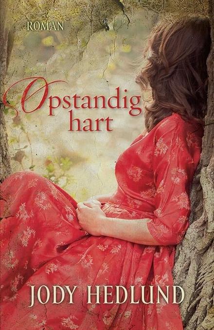 Opstandig hart : roman