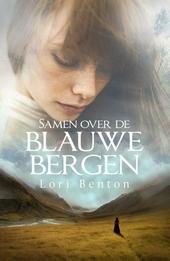 Samen over de blauwe bergen : roman