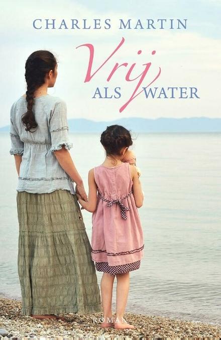 Vrij als water : roman