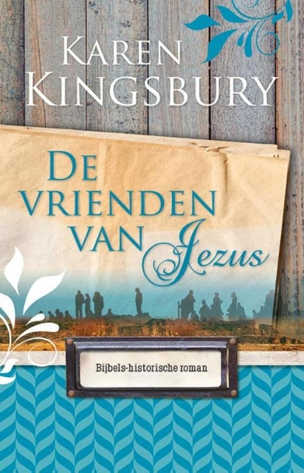 De vrienden van Jezus : bijbels-historische roman