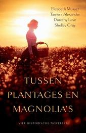 Tussen plantages en magnolia's : vier historische novelles