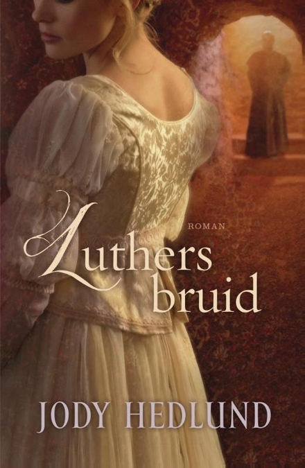 Luthers bruid : roman