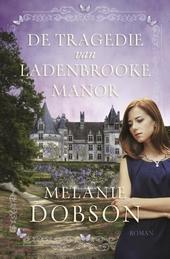De tragedie van Ladenbrooke Manor : roman