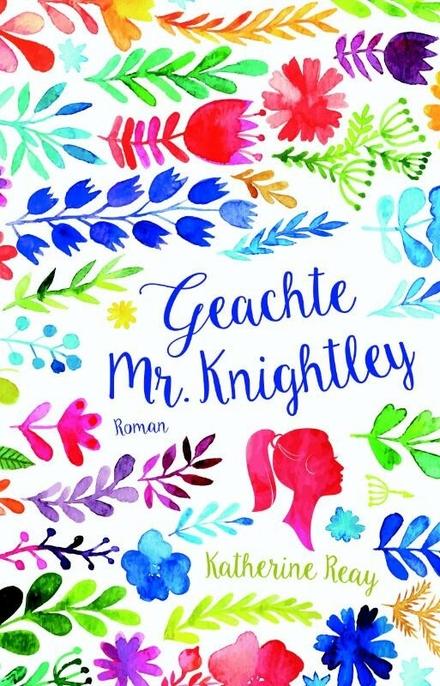Geachte Mr. Knightley : roman - Verrukkelijk!