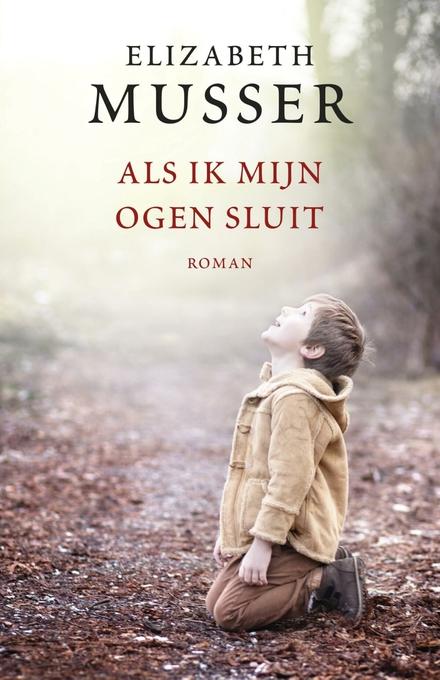 Als ik mijn ogen sluit : roman