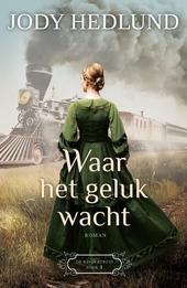 Waar het geluk wacht : roman