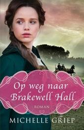 Op weg naar Brakewell Hall : roman