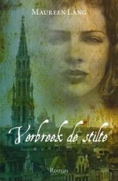 Verbreek de stilte : roman