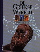 De Griekse wereld : historische atlas