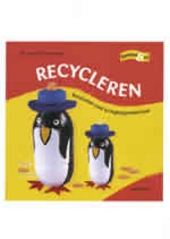 Recycleren : knutselen met kringloopmateriaal