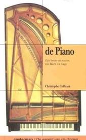 De piano : zijn bouw en succes, van Bach tot Cage