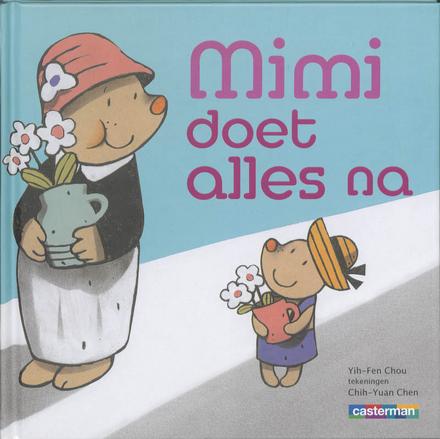 Mimi doet alles na