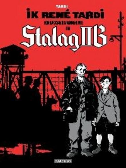 Ik, René Tardi, krijgsgevangene in Stalag IIB. [1]