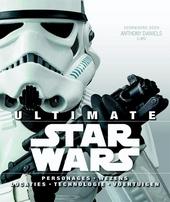 Ultimate Star Wars : personages, wezens, locaties, technologie, voertuigen
