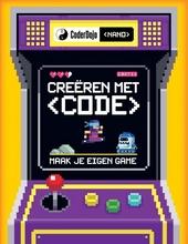 Creëren met code : maak je eigen game