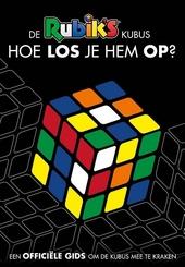 De Rubik's kubus : hoe los je hem op?