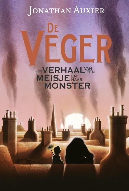 De Veger : het verhaal van een meisje en haar monster