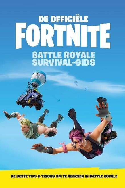 Officiële Fortnite Battle Royale survival-gids