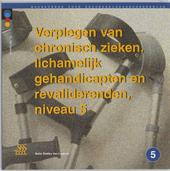 Verplegen van chronisch zieken, lichamelijk gehandicapten en revaliderenden, niveau 5