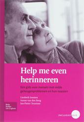 Help me even herinneren : een gids voor mensen met milde geheugenproblemen en hun naasten