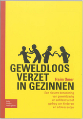 Geweldloos verzet in gezinnen : een nieuwe benadering van gewelddadig en zelfdestructief gedrag van kinderen en ado...
