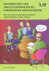 Behandeling van angststoornissen bij kinderen en adolescenten : met het cognitief-gedragstherapeutisch protocol Den...