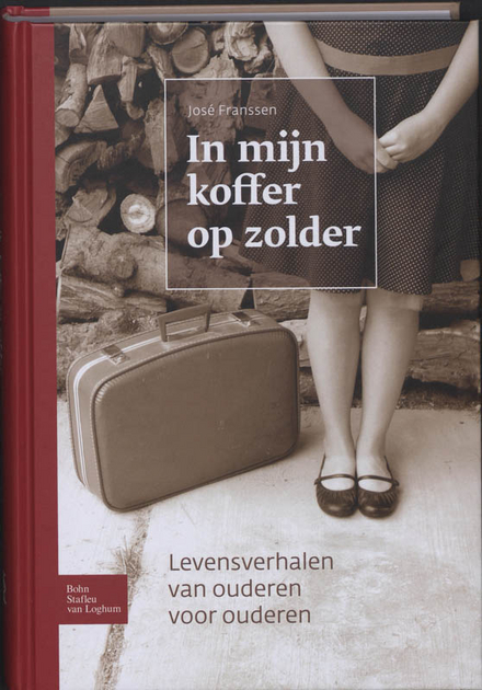 In mijn koffer op zolder : levensverhalen van ouderen voor ouderen
