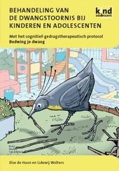 Behandeling van de dwangstoornis bij kinderen en adolescenten : met het cognitief-gedragstherapeutisch protocol Bed...