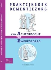 Praktijkboek dementiezorg : van achterdocht tot zwerfgedrag