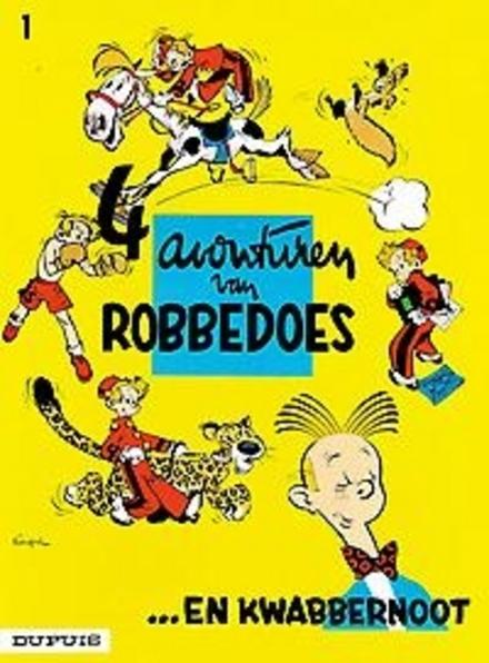 4 avonturen van Robbedoes ... en Kwabbernoot