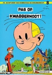Pas op, Kwabbernoot !
