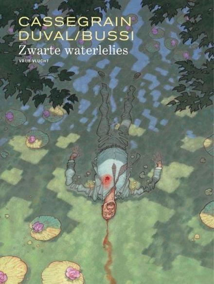 Zwarte waterlelies / tekeningen Didier Cassegrain ; naar de roman van Michel Bussi ; bewerking door Frédéric Duval - Spanning en schoonheid in 'Zwarte waterlelies'