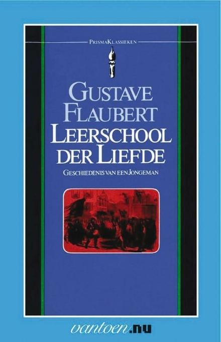 Leerschool der liefde : geschiedenis van een jongeman