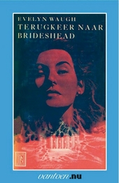 Terugkeer naar Brideshead : de gewijde en profane gedenkschriften van Kapitein Charles Ryder