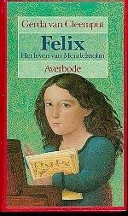 Felix : het leven van Mendelssohn : een biografie