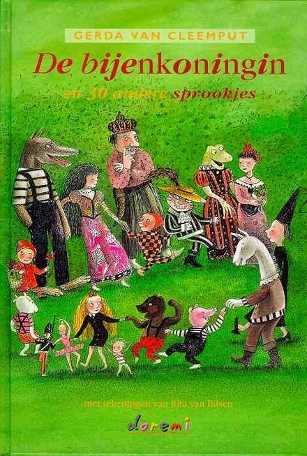 De bijenkoningin en 30 andere sprookjes voor kleuters