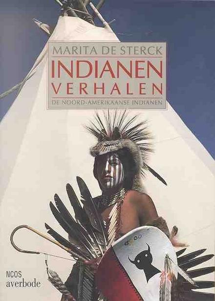 Indianen verhalen : de Noord-Amerikaanse indianen