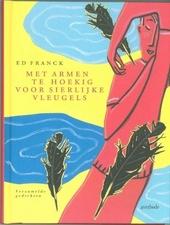 Met armen te hoekig voor sierlijke vleugels : verzamelde gedichten 1988-1999