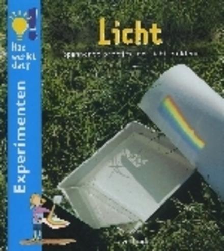 Licht : spannende proefjes met licht en kleur