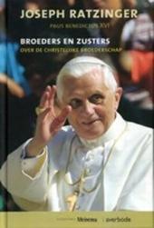 Broeders en zusters : over de christelijke broederschap
