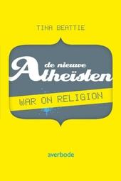 De nieuwe atheïsten : war on religion