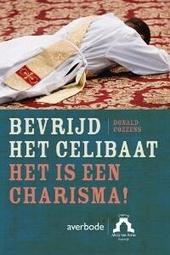 Bevrijd het celibaat : het is een charisma!