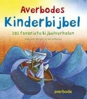 Averbodes kinderbijbel : 101 favoriete Bijbelverhalen
