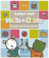 Koken met Nellie & Cezar : recepten voor en door kleuters