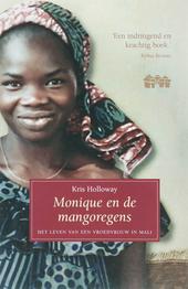 Monique en de mangoregens : het leven van een vroedvrouw in Mali