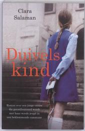 Duivels kind : roman over een jonge vrouw die geconfronteerd wordt met haar wrede jeugd in een beklemmende commune