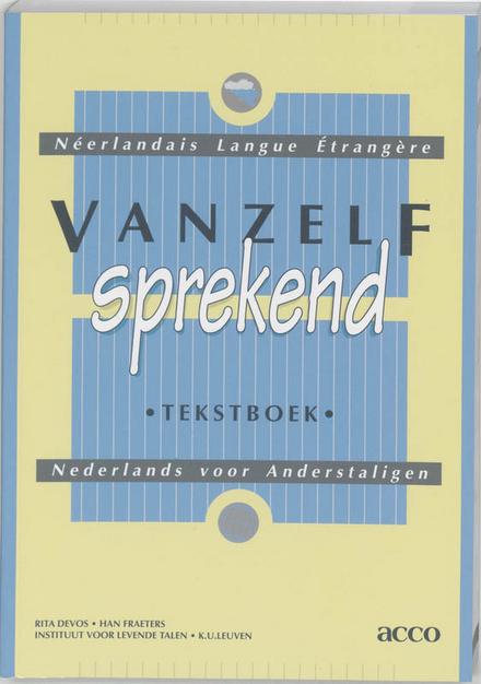 Vanzelfsprekend : Nederlands voor anderstaligen [tekstboek, werkboek]