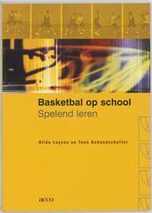 Basketbal op school : spelend leren